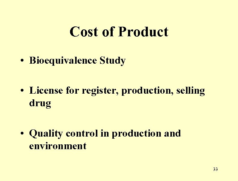 Cost of Product • Bioequivalence Study • License for register, production, selling drug •
