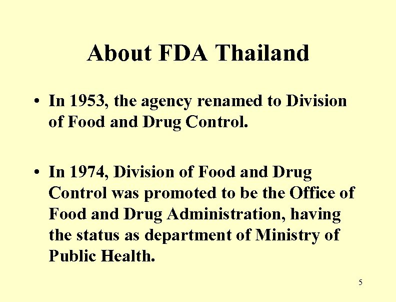 About FDA Thailand • In 1953, the agency renamed to Division of Food and