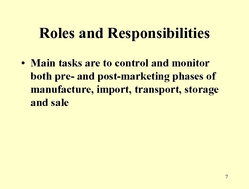 Roles and Responsibilities • Main tasks are to control and monitor both pre- and