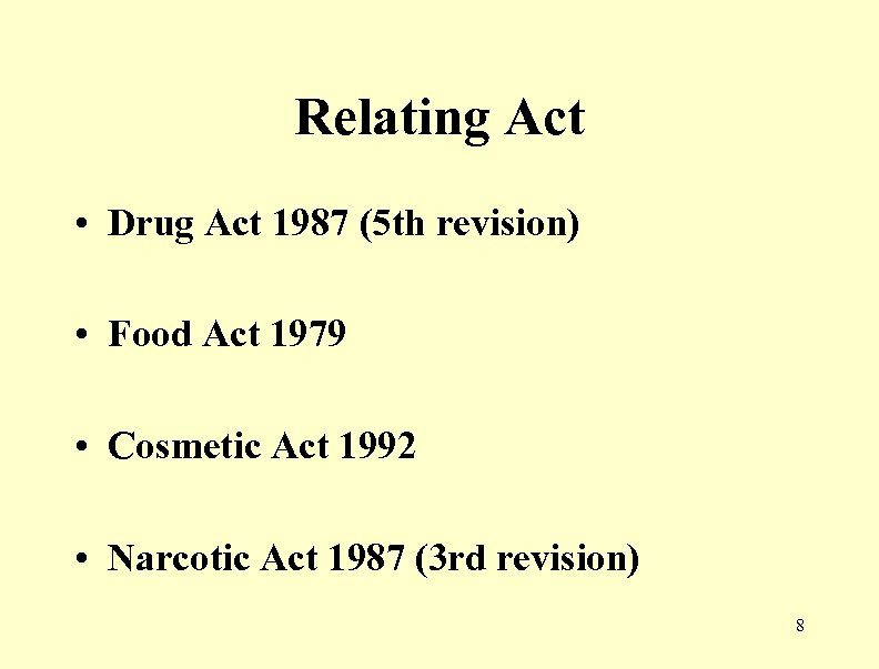 Relating Act • Drug Act 1987 (5 th revision) • Food Act 1979 •