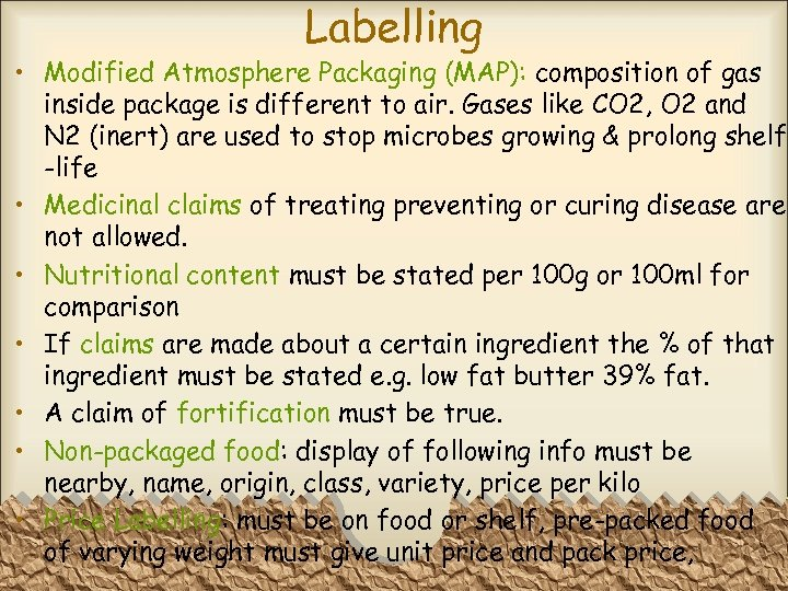 Labelling • Modified Atmosphere Packaging (MAP): composition of gas inside package is different to