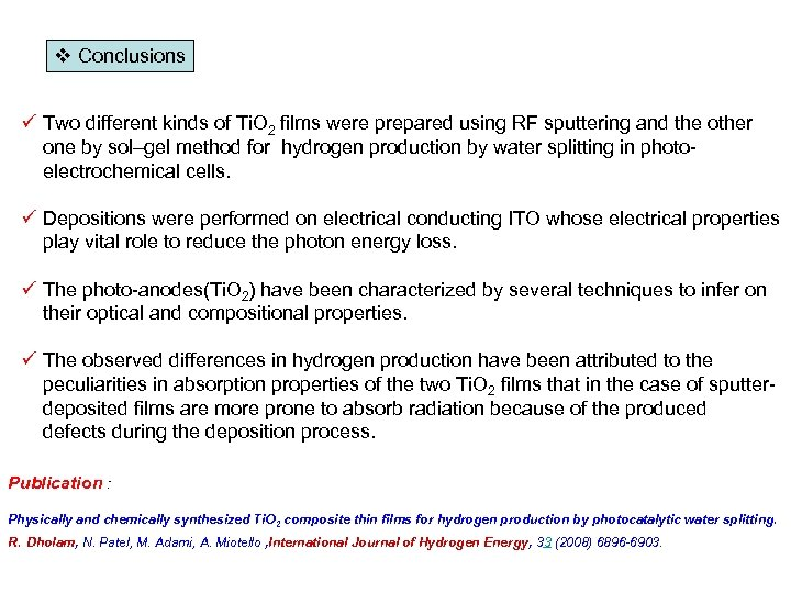 v Conclusions ü Two different kinds of Ti. O 2 films were prepared using