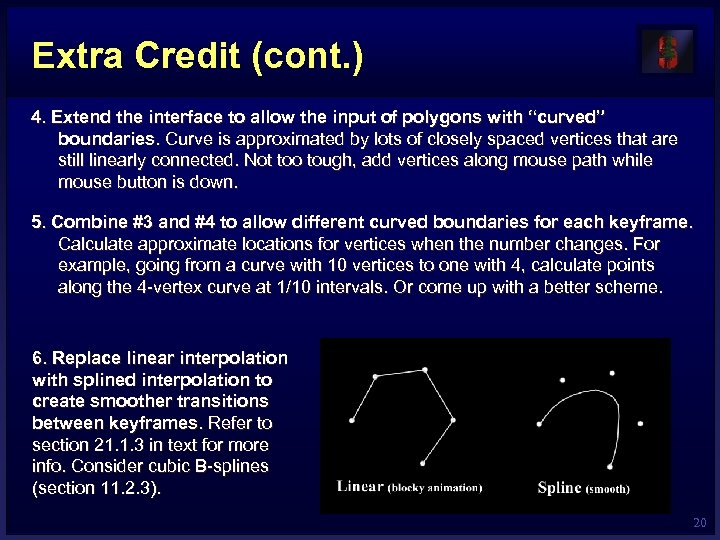 Extra Credit (cont. ) 4. Extend the interface to allow the input of polygons