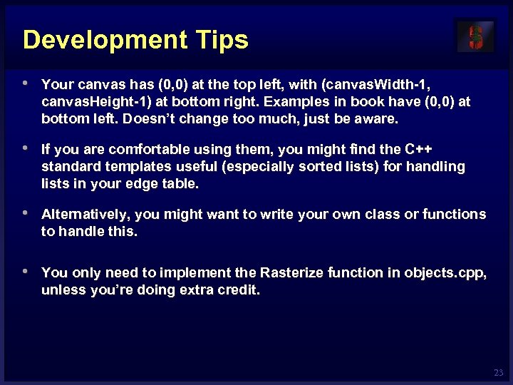 Development Tips • Your canvas has (0, 0) at the top left, with (canvas.