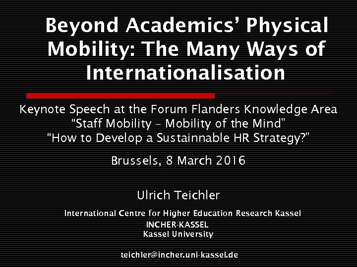 Beyond Academics' Physical Mobility: The Many Ways of Internationalisation Keynote Speech at the Forum