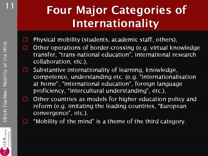 Ulrich Teichler: Mobility of the Mind 11 Four Major Categories of Internationality o Physical
