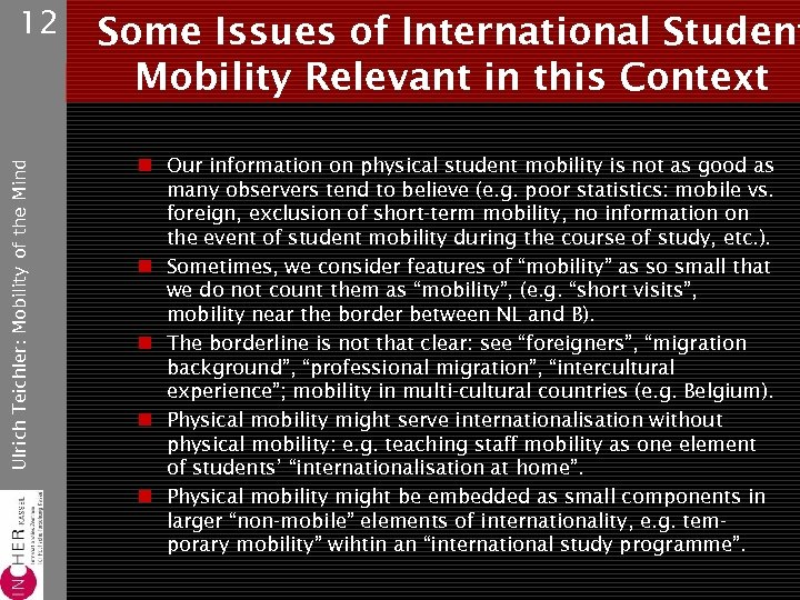 Ulrich Teichler: Mobility of the Mind 12 Some Issues of International Student Mobility Relevant