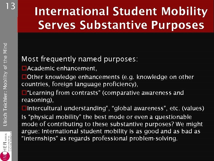 Ulrich Teichler: Mobility of the Mind 13 International Student Mobility Serves Substantive Purposes Most