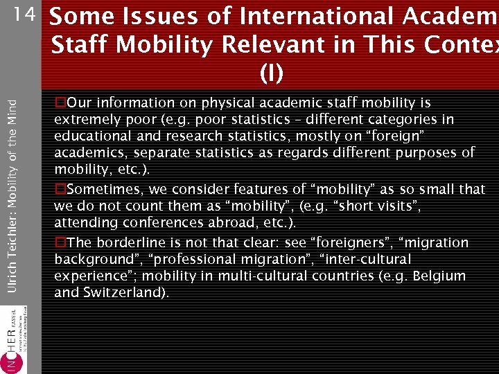 Ulrich Teichler: Mobility of the Mind 14 Some Issues of International Academi Staff Mobility