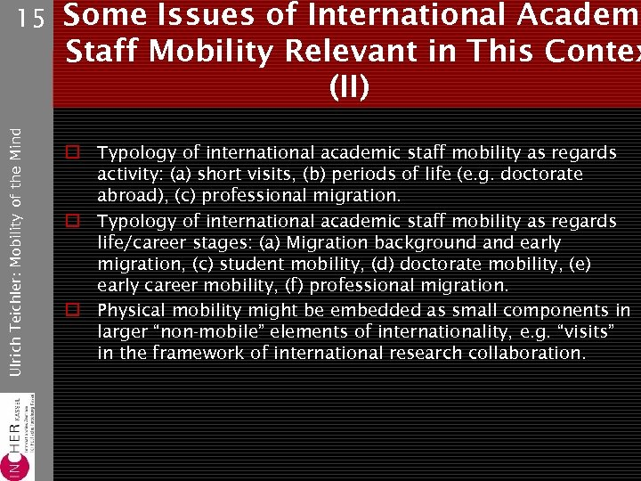 Ulrich Teichler: Mobility of the Mind 15 Some Issues of International Academi Staff Mobility
