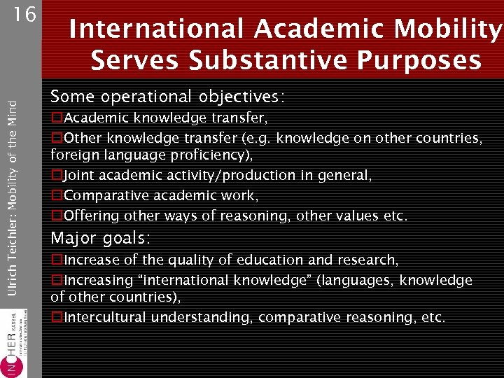Ulrich Teichler: Mobility of the Mind 16 International Academic Mobility Serves Substantive Purposes Some