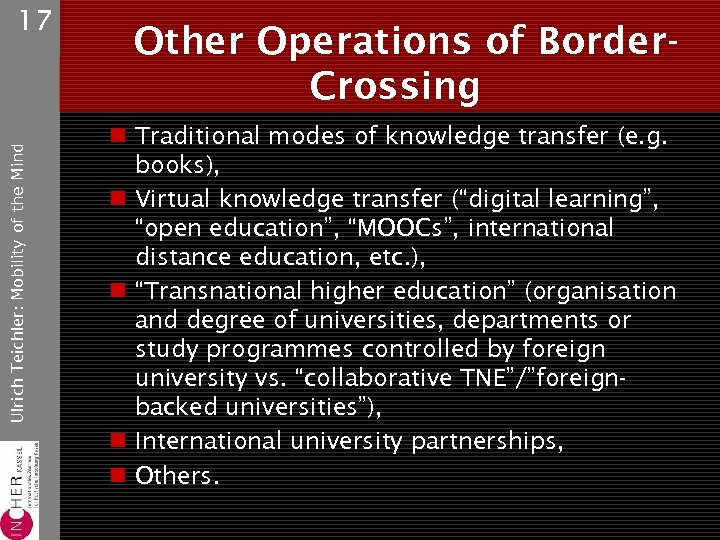 Ulrich Teichler: Mobility of the Mind 17 Other Operations of Border. Crossing n Traditional
