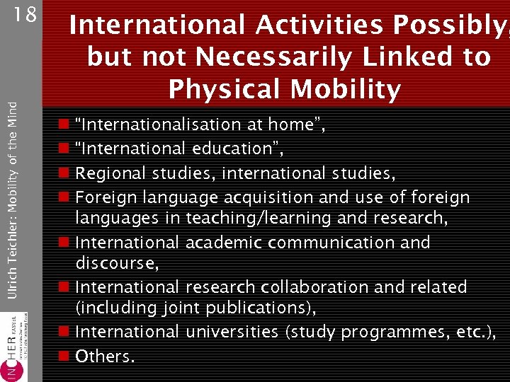 Ulrich Teichler: Mobility of the Mind 18 International Activities Possibly, but not Necessarily Linked