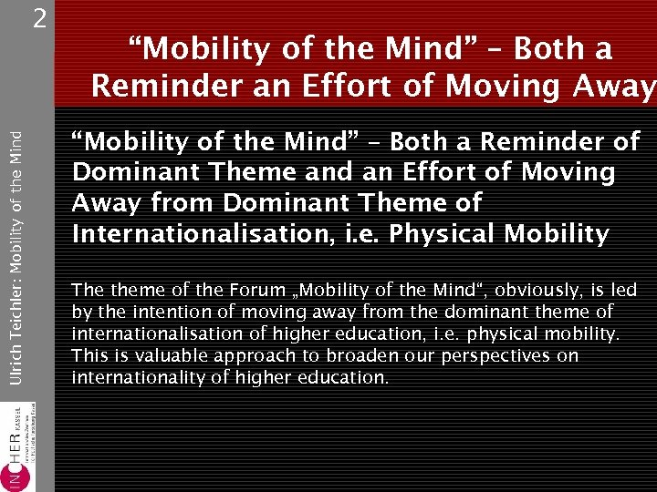"Ulrich Teichler: Mobility of the Mind 2 ""Mobility of the Mind"" – Both a"