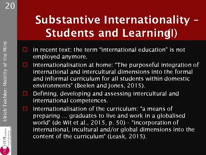 20 Ulrich Teichler: Mobility of the Mind Substantive Internationality – Students and Learning (I)