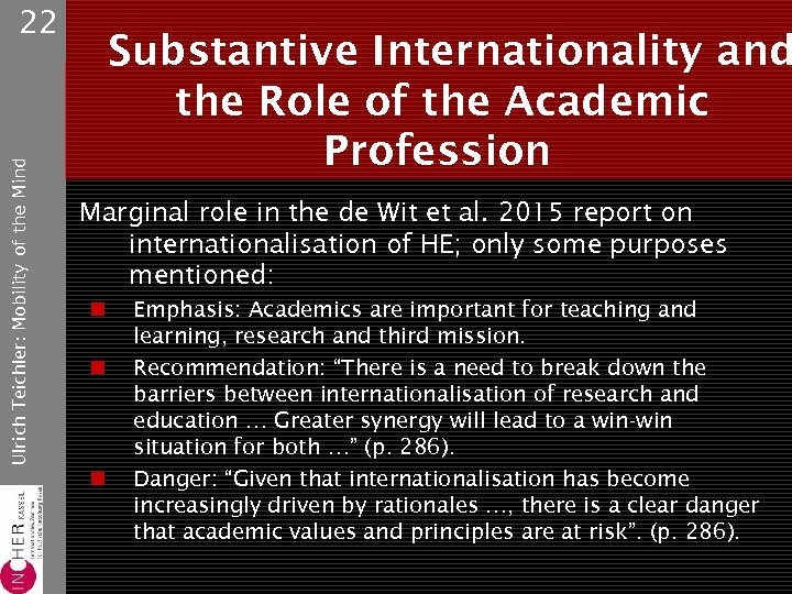 Ulrich Teichler: Mobility of the Mind 22 Substantive Internationality and the Role of the