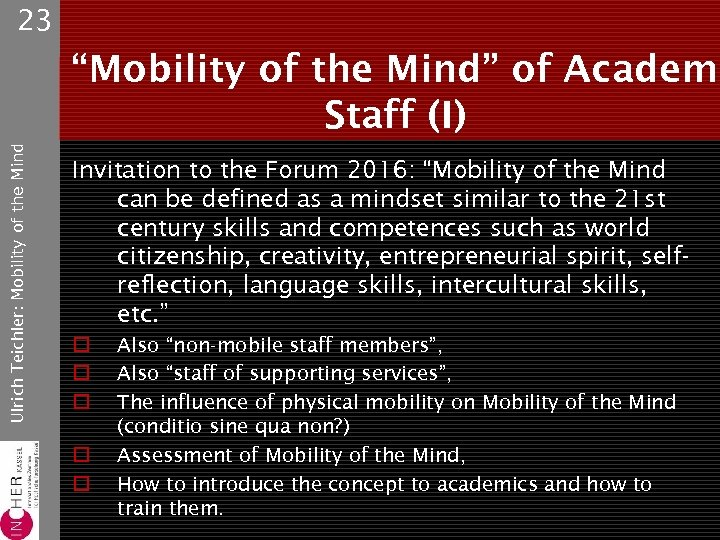 "23 Ulrich Teichler: Mobility of the Mind ""Mobility of the Mind"" of Academi Staff"
