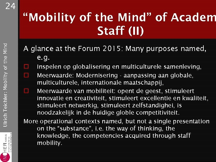 "Ulrich Teichler: Mobility of the Mind 24 ""Mobility of the Mind"" of Academ Staff"