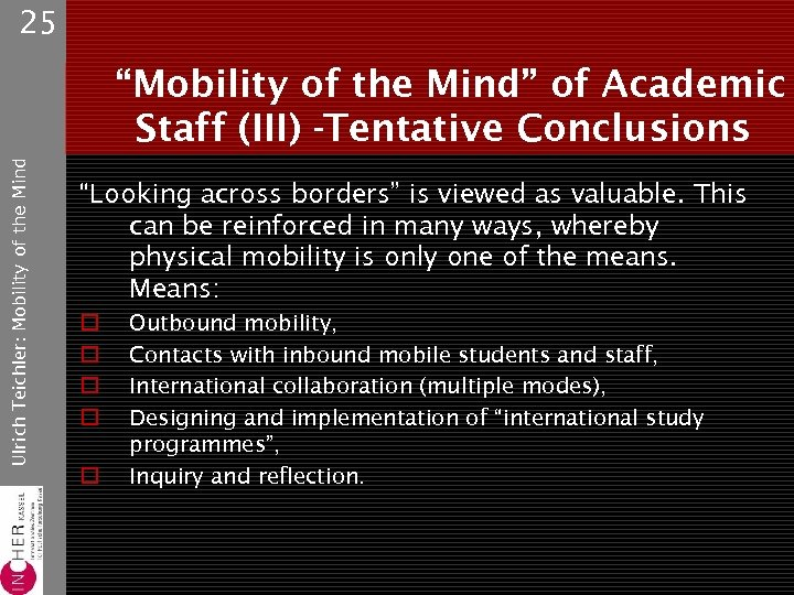 "25 Ulrich Teichler: Mobility of the Mind ""Mobility of the Mind"" of Academic Staff"
