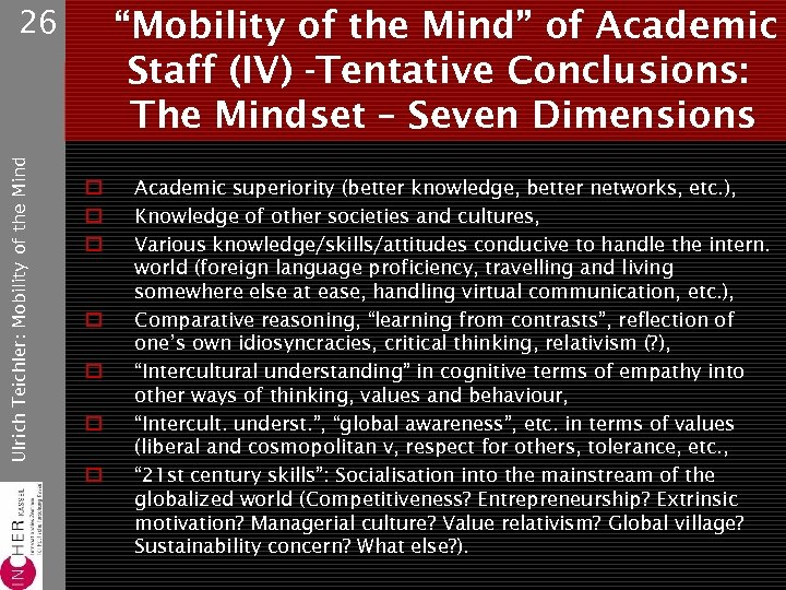 """Mobility of the Mind"" of Academic Staff (IV) -Tentative Conclusions: The Mindset – Seven"