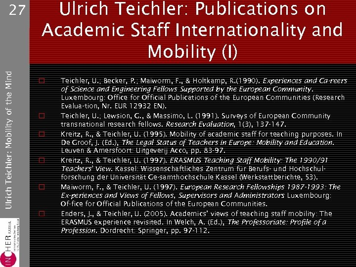 Ulrich Teichler: Mobility of the Mind 27 Ulrich Teichler: Publications on Academic Staff Internationality