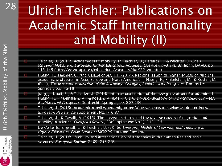 Ulrich Teichler: Mobility of the Mind 28 Ulrich Teichler: Publications on Academic Staff Internationality