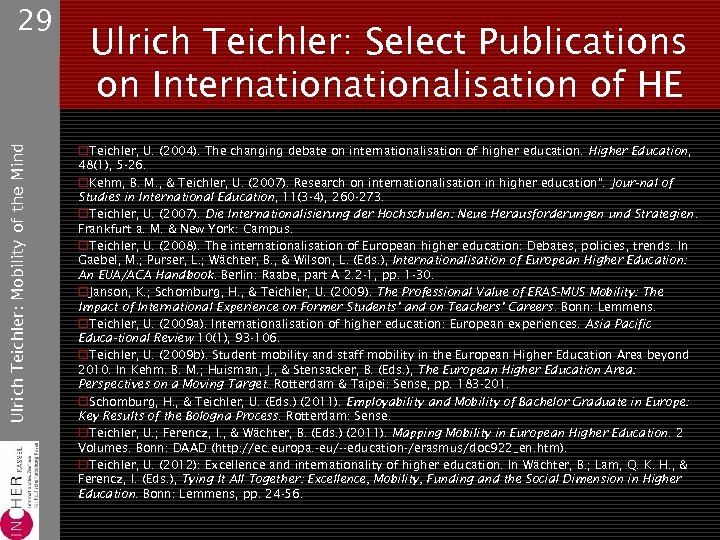 Ulrich Teichler: Mobility of the Mind 29 Ulrich Teichler: Select Publications on Internationalisation of