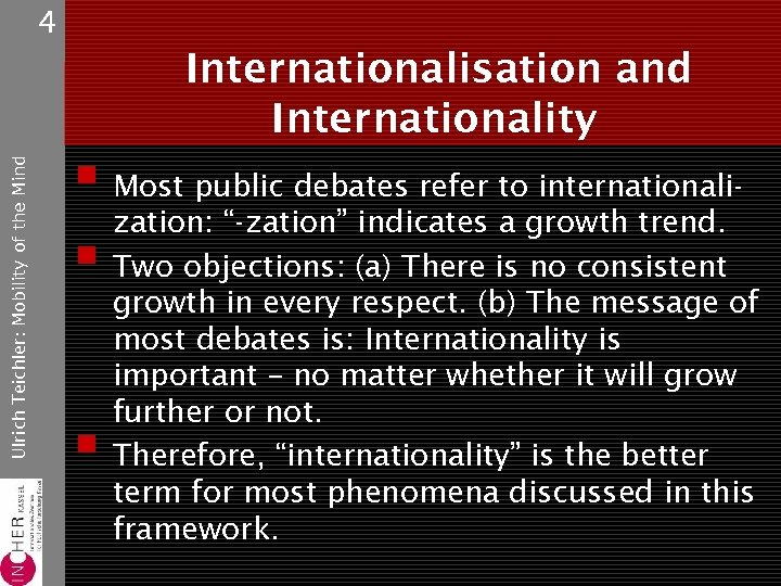 4 Ulrich Teichler: Mobility of the Mind Internationalisation and Internationality § Most public debates