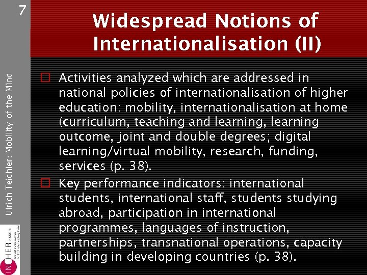 Ulrich Teichler: Mobility of the Mind 7 Widespread Notions of Internationalisation (II) o Activities