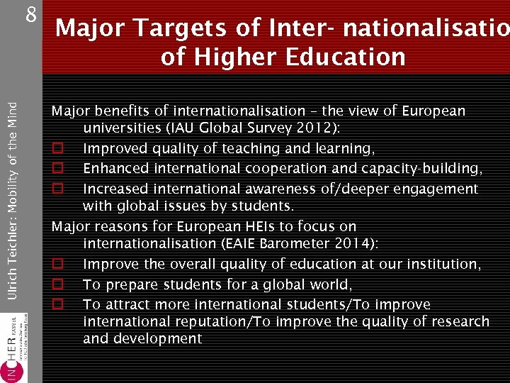 Ulrich Teichler: Mobility of the Mind 8 Major Targets of Inter- nationalisatio of Higher