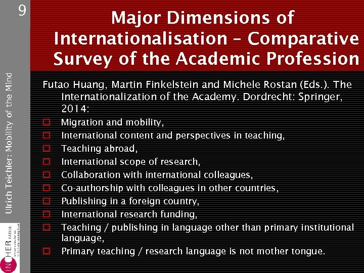 Ulrich Teichler: Mobility of the Mind 9 Major Dimensions of Internationalisation – Comparative Survey
