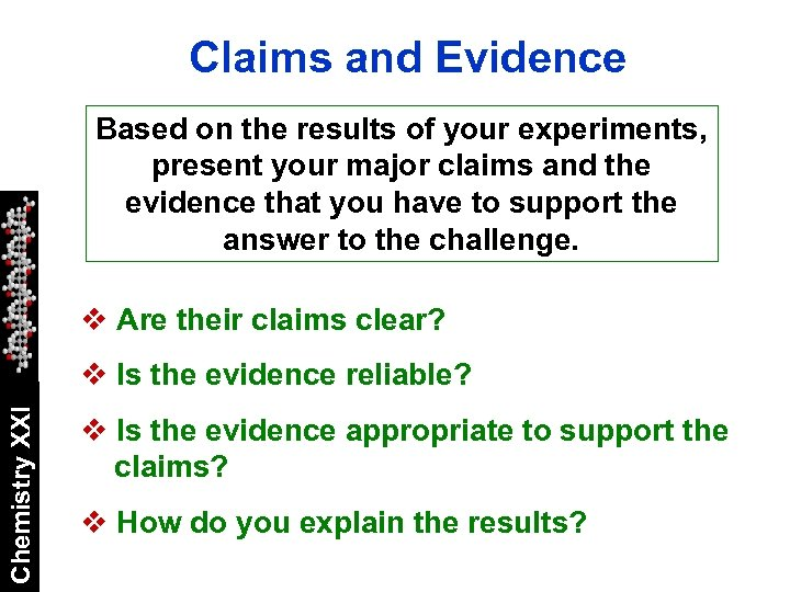 Claims and Evidence Based on the results of your experiments, present your major claims