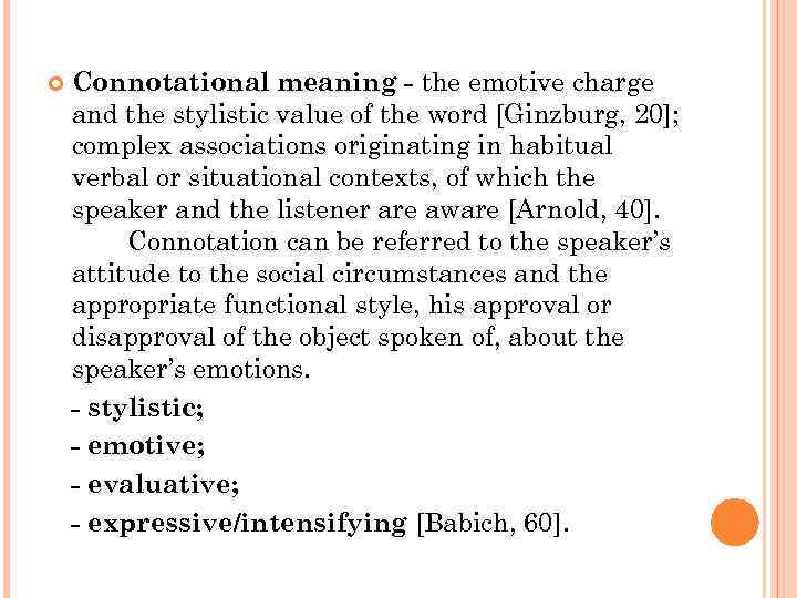 Connotational meaning - the emotive charge and the stylistic value of the word