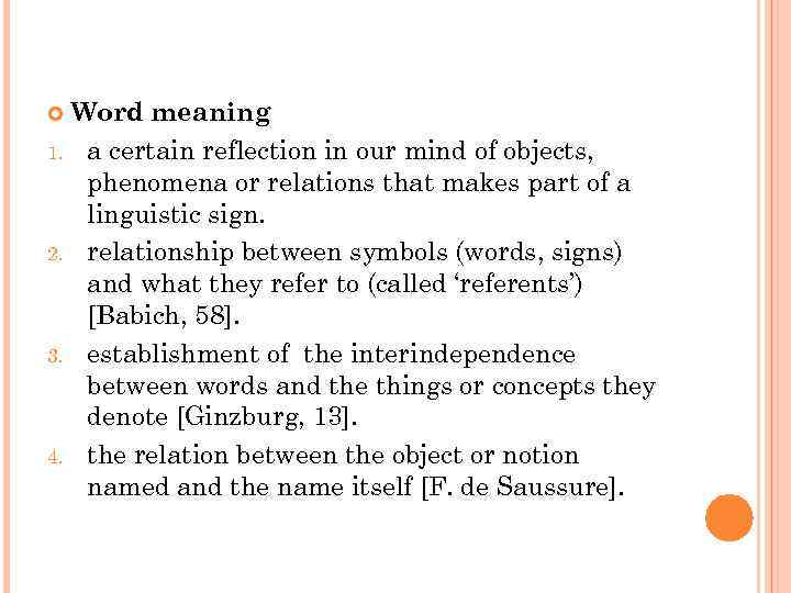 Word meaning 1. a certain reflection in our mind of objects, phenomena or relations