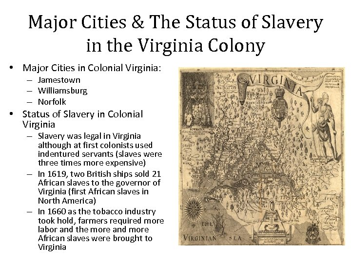 Major Cities & The Status of Slavery in the Virginia Colony • Major Cities