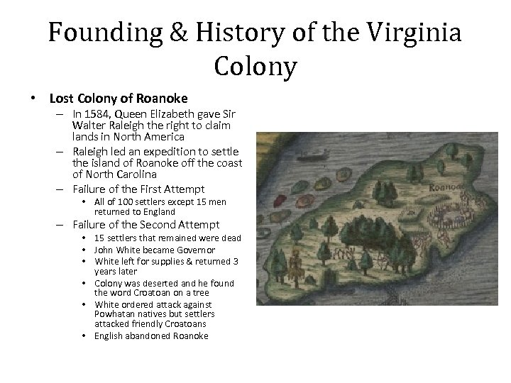 Founding & History of the Virginia Colony • Lost Colony of Roanoke – In