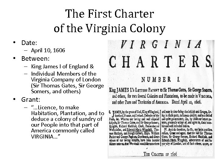 The First Charter of the Virginia Colony • Date: – April 10, 1606 •
