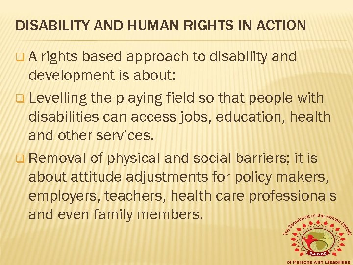 DISABILITY AND HUMAN RIGHTS IN ACTION q. A rights based approach to disability and