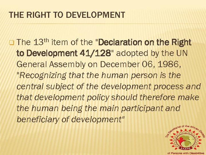THE RIGHT TO DEVELOPMENT q The 13 th item of the