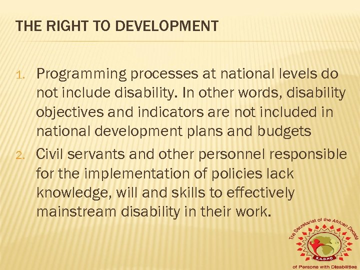 THE RIGHT TO DEVELOPMENT 1. 2. Programming processes at national levels do not include
