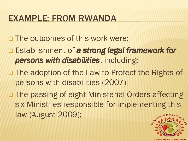 EXAMPLE: FROM RWANDA q The outcomes of this work were: q Establishment of a