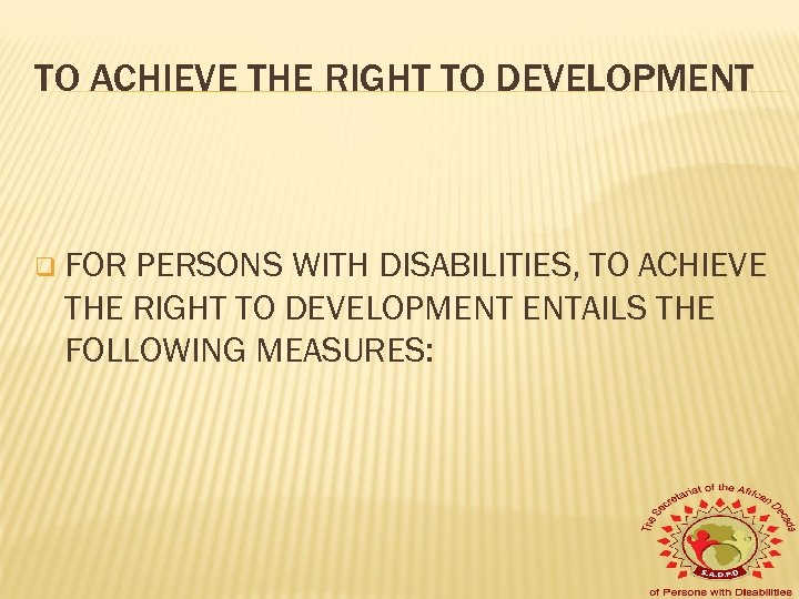 TO ACHIEVE THE RIGHT TO DEVELOPMENT q FOR PERSONS WITH DISABILITIES, TO ACHIEVE THE