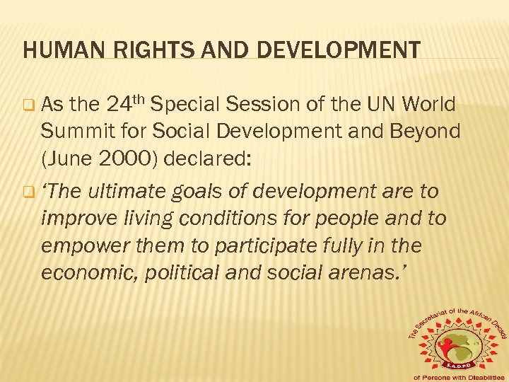 HUMAN RIGHTS AND DEVELOPMENT q As the 24 th Special Session of the UN
