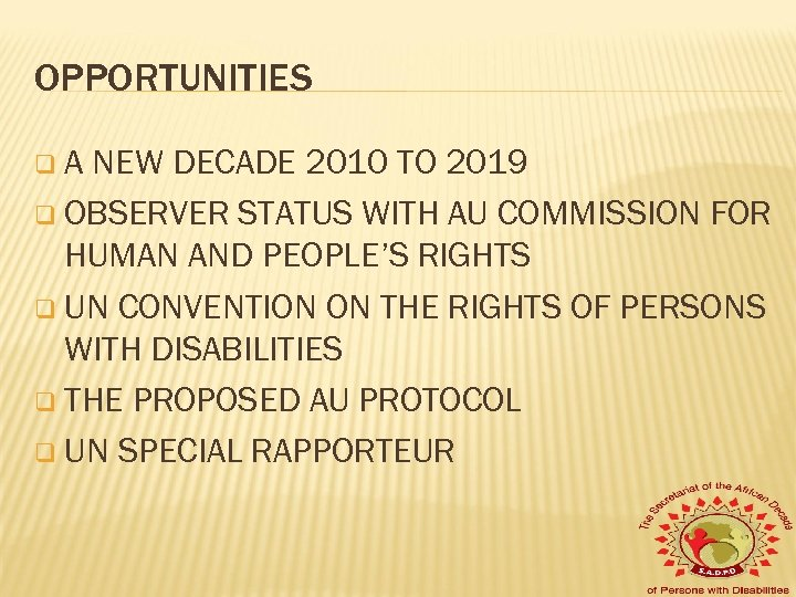 OPPORTUNITIES q. A NEW DECADE 2010 TO 2019 q OBSERVER STATUS WITH AU COMMISSION