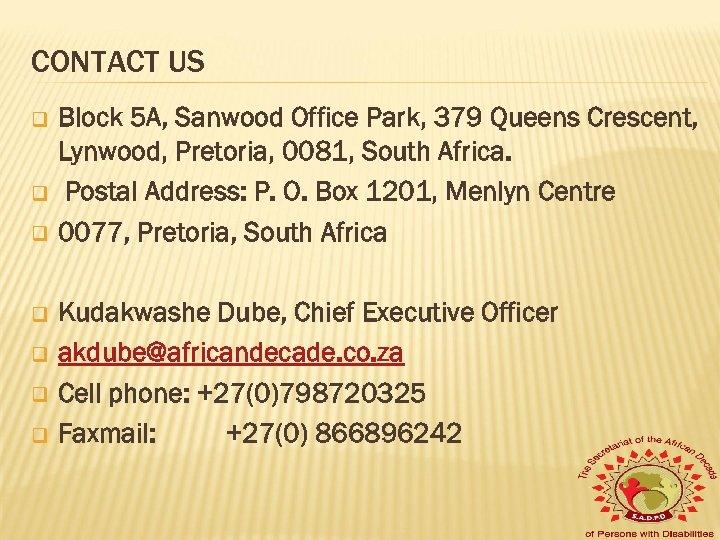 CONTACT US q q q q Block 5 A, Sanwood Office Park, 379 Queens