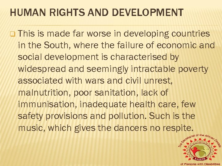 HUMAN RIGHTS AND DEVELOPMENT q This is made far worse in developing countries in