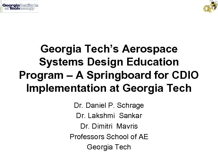 Georgia Tech's Aerospace Systems Design Education Program – A Springboard for CDIO Implementation at
