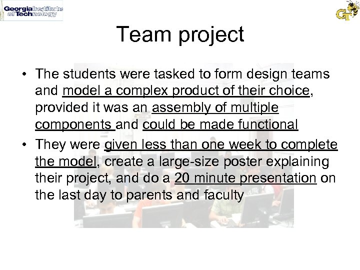 Team project • The students were tasked to form design teams and model a