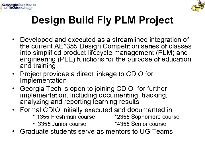 Design Build Fly PLM Project • Developed and executed as a streamlined integration of