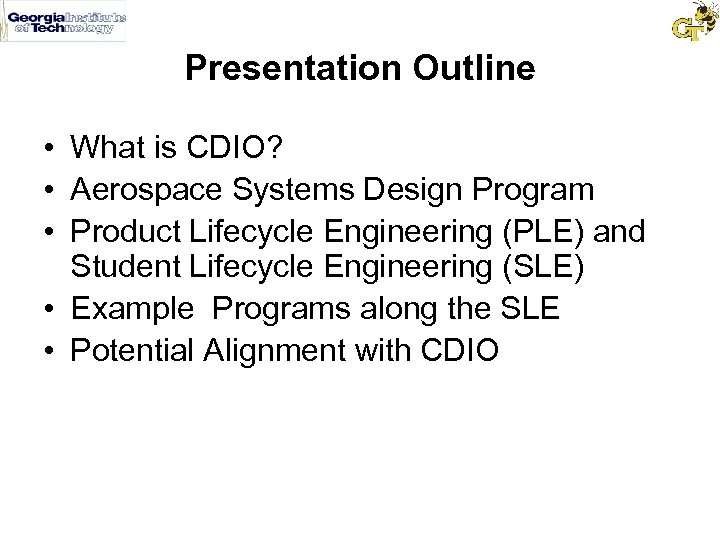 Presentation Outline • What is CDIO? • Aerospace Systems Design Program • Product Lifecycle